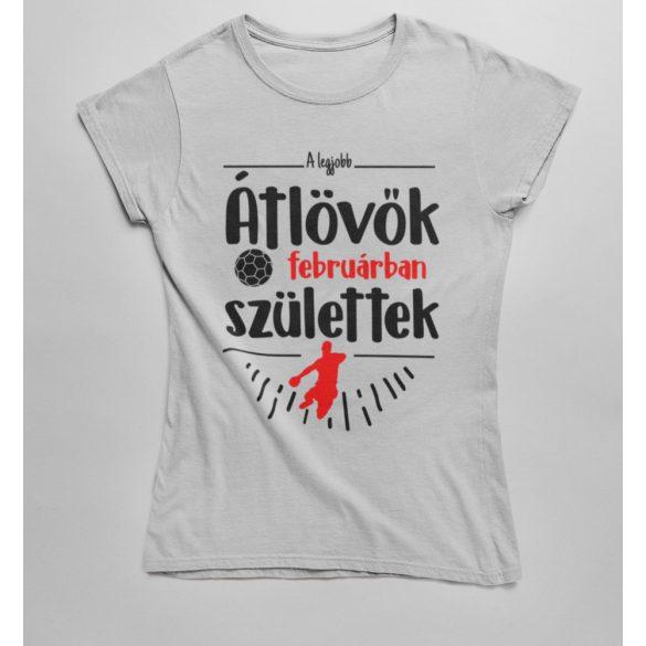 A legjobb átlövők (HÓNAPBAN) születtek VÁLASZTHATÓ HÓNAPPAL női póló