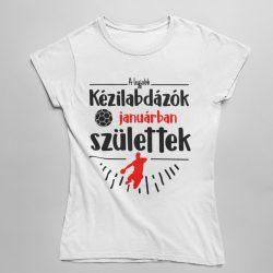 A legjobb kézilabdázók (hónapban) születtek VÁLASZTHATÓ HÓNAPPAL női póló