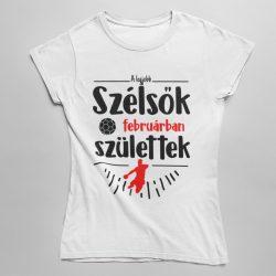 A legjobb szélsők (HÓNAPBAN) születtek VÁLASZTHATÓ HÓNAPPAL női póló