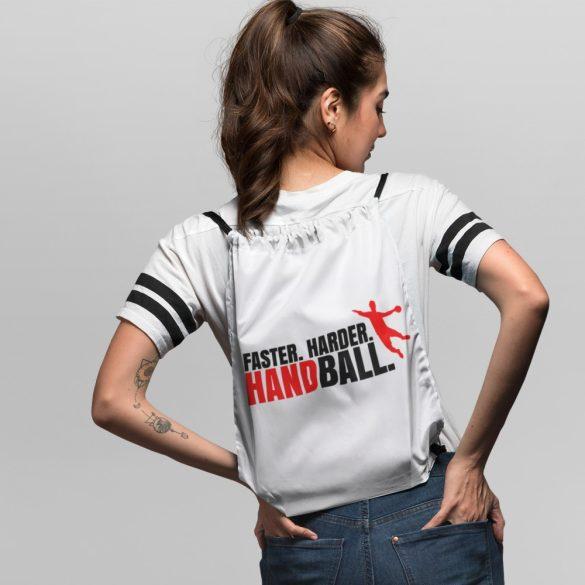Faster. Harder. Handball. tornazsák