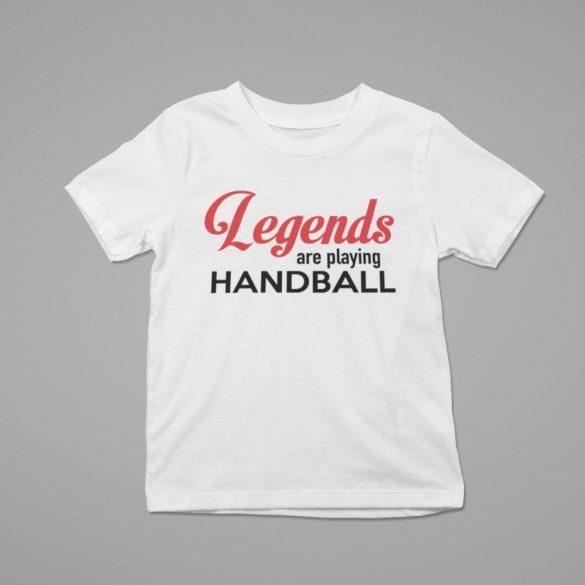 Legends are playing handball gyerek póló